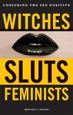 Witches, Sluts, Feminists (eBook, ePUB)