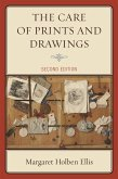 The Care of Prints and Drawings (eBook, ePUB)