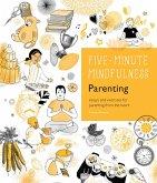 5-Minute Mindfulness: Parenting (eBook, ePUB)