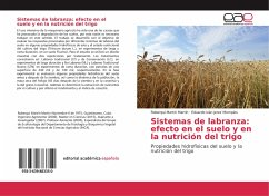 Sistemas de labranza: efecto en el suelo y en la nutrición del trigo