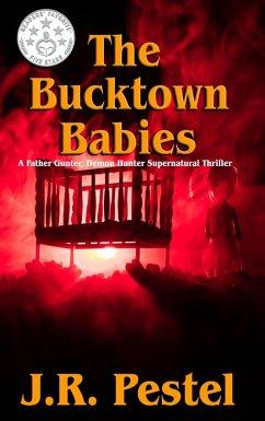 The Bucktown Babies (Father Gunter, Demon Hunter, #1) (eBook, ePUB)