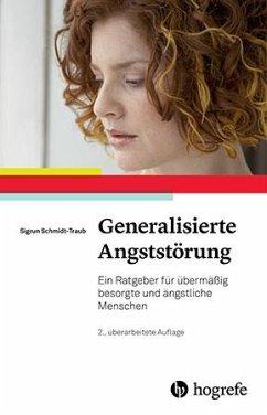 Generalisierte Angststörung - Schmidt-Traub, Sigrun
