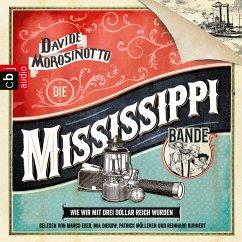 Die Mississippi-Bande. Wie wir mit drei Dollar reich wurden (MP3-Download)