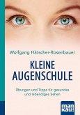 Kleine Augenschule. Kompakt-Ratgeber (eBook, PDF)
