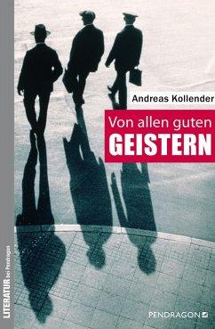 Von allen guten Geistern (eBook, ePUB) - Kollender, Andreas