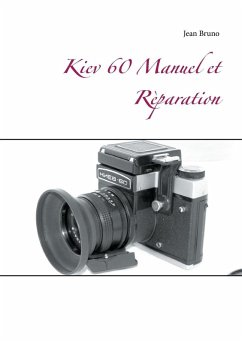 Kiev 60 Manuel et Rèparation (eBook, ePUB)