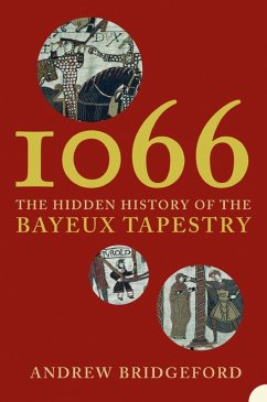 1066: The Hidden History of the Bayeux Tapestry (eBook, ePUB)