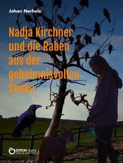 Nadja Kirchner und die Raben aus der geheimnisvollen Senke (eBook, ePUB) - Nerholz, Johan