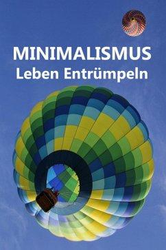 Minimalismus - Leben Entrümpeln (eBook, ePUB) - Paulsen, Laura