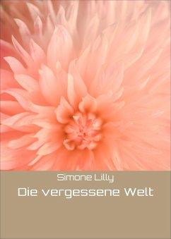 Die vergessene Welt (eBook, ePUB) - Lilly, Simone