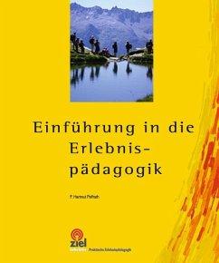 Einführung in die Erlebnispädagogik - Paffrath, F. Hartmut
