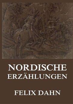Nordische Erzählungen - Dahn, Felix