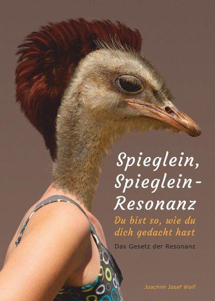 Spieglein, Spieglein - Resonanz - Wolf, Joachim Josef