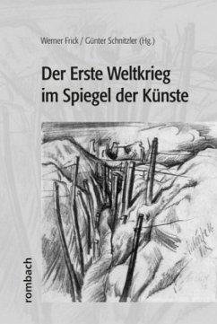 Der Erste Weltkrieg im Spiegel der Künste