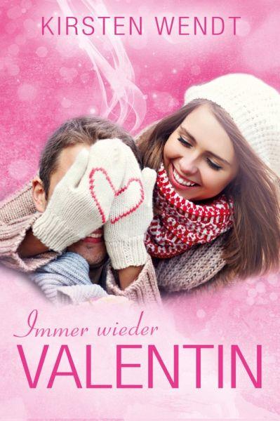 Immer wieder Valentin (eBook, ePUB) - Wendt, Kirsten