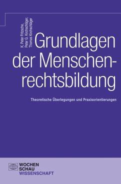 Grundlagen der Menschenrechtsbildung - Fritzsche, K. Peter; Kirchschläger, Peter G.; Kirchschläger, Thomas