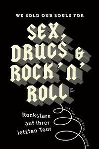 We sould our souls for Sex, Drugs & Rock 'n' Roll