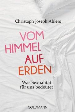 Vom Himmel auf Erden (eBook, ePUB) - Ahlers, Christoph Joseph; Lissek, Michael