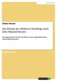 Das Prinzip der effektiven Nachfrage nach John Maynard Keynes (eBook, PDF)