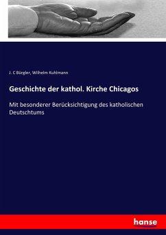 9783743663329 - J. C Bürgler: Geschichte der kathol. Kirche Chicagos - كتاب