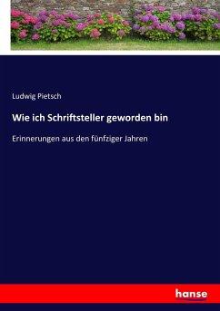 9783743663909 - Pietsch, Ludwig: Wie ich Schriftsteller geworden bin - كتاب