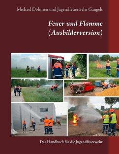 Feuer und Flamme (Ausbilderversion) - Dohmen, Michael