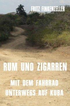 Finkenzeller, F: RUM UND ZIGARREN - Mit dem Fah...