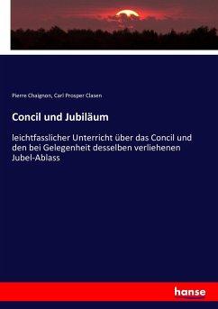 9783743663299 - Chaignon, Pierre; Clasen, Carl Prosper: Concil und Jubiläum - كتاب