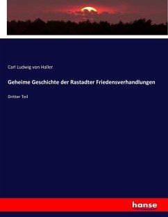 9783743663800 - Haller, Carl Ludwig von: Geheime Geschichte der Rastadter Friedensverhandlungen - كتاب