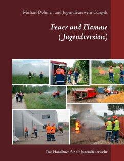 Feuer und Flamme (Jugendversion) - Dohmen, Michael