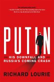Putin: His Downfall and Russia's Coming Crash (eBook, ePUB)