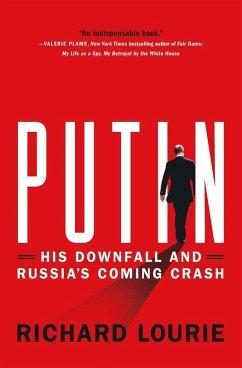 Putin: His Downfall and Russia's Coming Crash (eBook, ePUB) - Lourie, Richard