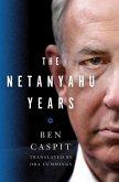 The Netanyahu Years (eBook, ePUB)