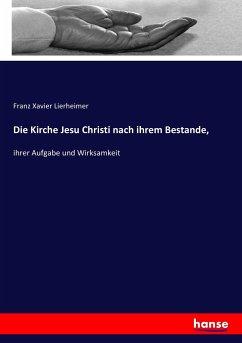 9783743663305 - Franz Xavier Lierheimer: Die Kirche Jesu Christi nach ihrem Bestande - كتاب