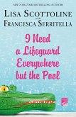 I Need a Lifeguard Everywhere but the Pool (eBook, ePUB)