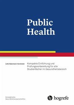Public Health (eBook, ePUB) - Habermann-Horstmeier, Lotte