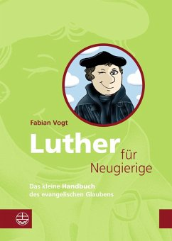 Luther für Neugierige (eBook, ePUB) - Vogt, Fabian