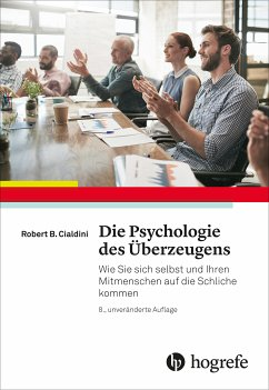 Die Psychologie des Überzeugens (eBook, PDF) - Cialdini, Robert B.