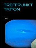 Treffpunkt Triton (eBook, ePUB)
