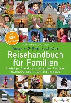 Reisehandbuch für Familien: Reisen mit Baby und Kind (eBook, ePUB) - Führer, Kerstin; Menzel, Jenny