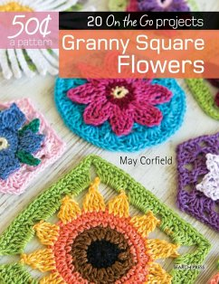 Granny Square Flowers: 20 on the Go Projects