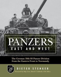 Panzers East and West: The German 10th SS Panzer Division from the Eastern Front to Normandy - Stenger, Dieter