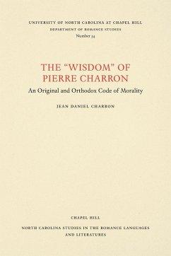 9780807890349 - Charron, Jean Daniel: WISDOM OF PIERRE CHARRON - Livre