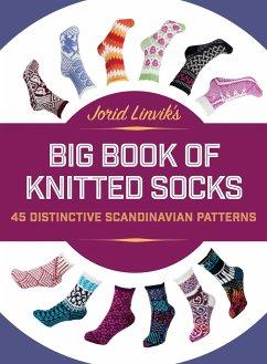 Jorid Linvik´s Big Book of Knitted Socks: 45 Di...