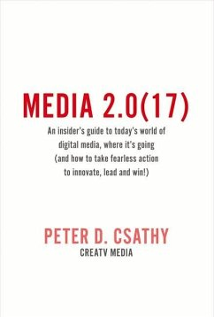 Media 2.0(17): An Insider's Guide to Today's World of Digital Media & Where It's Going - Csathy, Peter D.