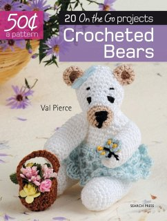 Crocheted Bears: 20 on the Go Projects