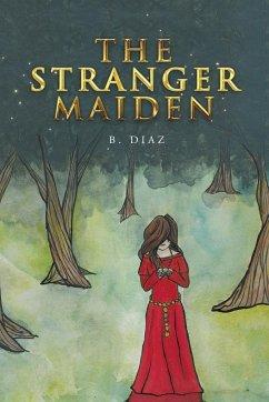 The Stranger Maiden - Diaz, B.