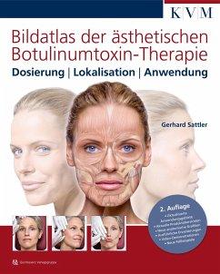 Bildatlas der ästhetischen Botulinumtoxin-Therapie - Sattler, Gerhard