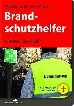 Brandschutzhelfer - Schütz, Wolfgang; Wiemann, Uwe