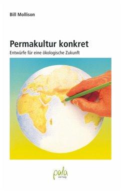 Permakultur konkret (eBook, PDF) - Mollison, Bill